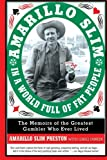 Amarillo Slim In A World Full Of Fat People: The  Memoir Of The Greatest Gambler Who Ever Lived