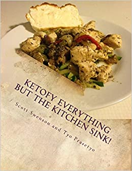 Ketofy Everything But the Kitchen Sink!: Anthology of recipes from ...