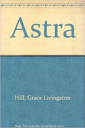 Astra Grace Livingston Hill 9780553204483 Amazon Books
