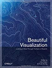 Beautiful Visualization: Looking at Data through the Eyes of Experts (Theory in Practice)