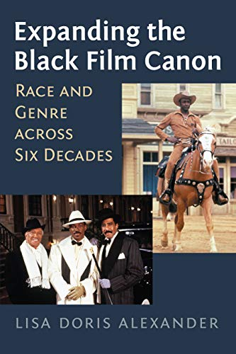 Expanding the Black Film Canon: Race and Genre across Six Decades