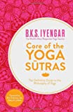 Core of the Yoga Sutras, B. K. S. Iyengar, 0007921268