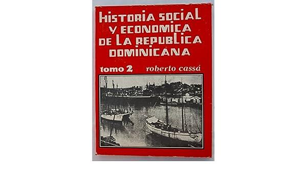 Historia social y económica de la República Dominicana: Amazon.es: Roberto Cassá: Libros en idiomas extranjeros