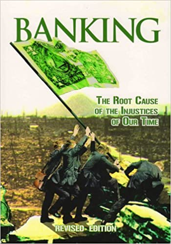 Banking The Root Cause Of Injustices Our Time Paperback May 5 2009