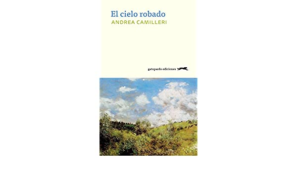 Amazon.com: El cielo robado (Spanish Edition) eBook: Andrea Camilleri: Kindle Store