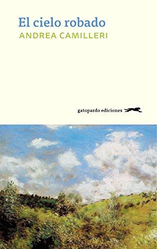 El cielo robado (Spanish Edition) by [Camilleri, Andrea]