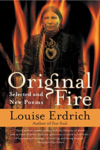 Original Fire: Selected and New Poems by [Erdrich, Louise]