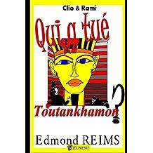 Qui a tué Toutankhamon ? (Clio & Rami) (French Edition) Dec 22, 2014