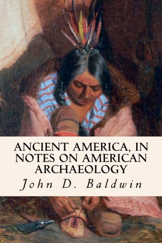 Download Ancient America, in Notes on American Archaeology pdf epub