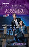 Relentless Protector, Colleen Thompson, 0373746970