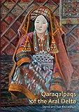 Qaraqalpaqs of the Aral Delta, David Richardson and Sue Richardson, 3791347381