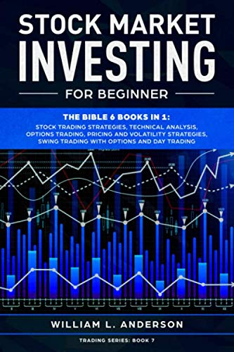 51NNmo3BfLL - Stock Market Investing for Beginner: The Bible 6 books in 1: Stock Trading Strategies, Technical Analysis, Options , Pricing and Volatility Strategies, Swing and Day Trading with Options