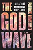 The God Wave: A Novel (The God Wave Trilogy)