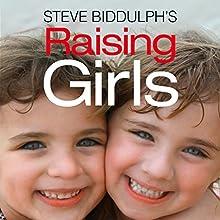 Raising Girls Audiobook by Steve Biddulph Narrated by Damien Warren-Smith