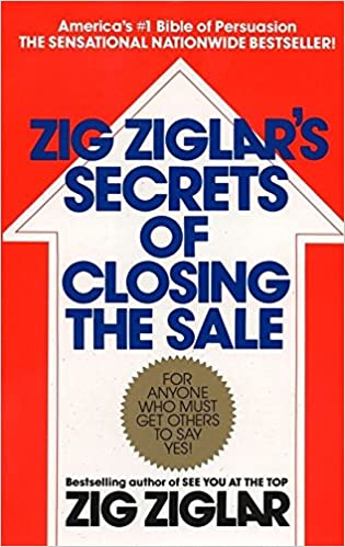 Book Title - Zig Ziglar's Secrets of Closing the Sale: For Anyone Who Must Get Others to Say Yes!