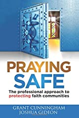Praying Safe: The professional approach to protecting faith communities Paperback