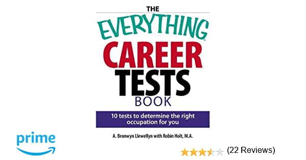 the everything career tests book 10 tests to determine the right occupation for you a bronwyn llewellyn robin holt 0045079705654 amazoncom books - Free Career Assessment Tests Review
