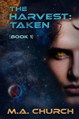 The Harvest: Taken (The Harvest series Book 1)