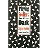 Playing Soldiers in the Dark