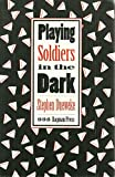 Playing Soldiers in the Dark, Stephen Dueweke, 0962462713