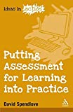 Putting Assessment for Learning into Practice (Ideas in Action)