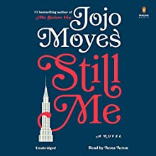 Still Me: A Novel Audiobook by Jojo Moyes Narrated by Anna Acton