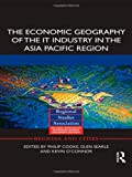 The Economic Geography of the IT Industry in the Asia Pacific Region, , 0415631076