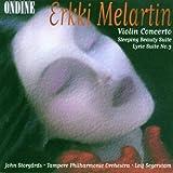 Melartin: Violin Concerto / Sleeping Beauty Suite / Lyric Suite No. 3