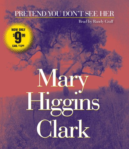 Pretend You Don'T See Her by Mary Higgins Clark