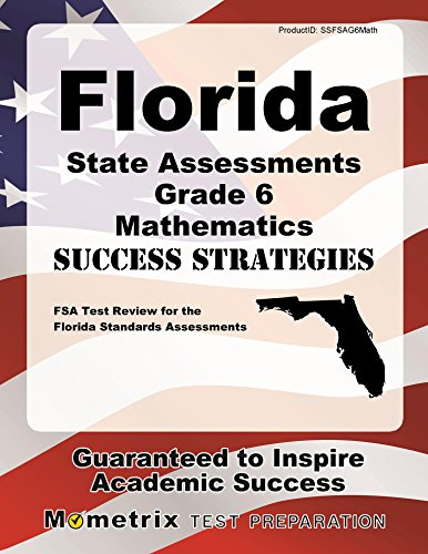 Florida State Assessments Grade 6 Mathematics Success Strategies Study Guide: FSA Test Review for the Florida Standards Assessments