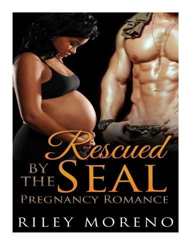 Rescued by the Seal: BWWM Pregnancy Romance (Alpha Male Interracial Short Stories) (Volume 1)