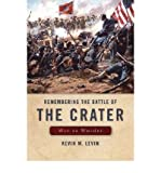 Remembering The Battle of the Crater: War as Murder (New Directions in Southern History) by Kevin M. Levin front cover