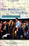 img - for The Burdens of Freedom: Eastern Europe since 1989 (Global History of the Present) by Kenney, Padraic (2006) Paperback book / textbook / text book