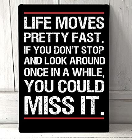 Life Moves Pretty Fast, Ferris Bueller Metal Signs Retro Vintage Shabby Metal  Wall Plaque Home