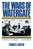 img - for The Wars of Watergate: The Last Crisis of Richard Nixon by Stanley I. Kutler (1992-03-17) book / textbook / text book