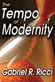 The Tempo of Modernity, Ricci, Gabriel R., 1412842913