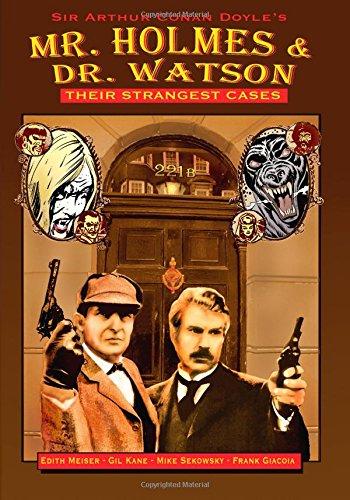 Mr. Holmes & Dr. Watson:Their Strangest Cases