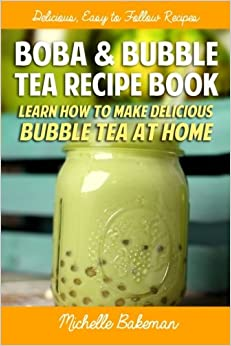 Boba & Bubble Tea Recipe Book: Learn How To Make Delicious Bubble ...
