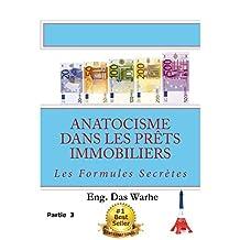 Anatocisme  dans les prêts immobiliers: Les Formules Secrètes (Partie 3) (French Edition)