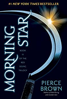 Morning Star (The Red Rising Trilogy, Book 3) by [Brown, Pierce]