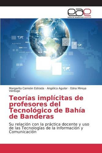 Descargar Libro Teorías Implícitas De Profesores Del Tecnológico De Bahía De Banderas Carreón Estrada Margarita
