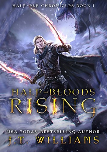 (Half-Bloods Rising: A Tale of the Dwemhar (Half-Elf Chronicles Book 1))