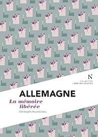 Allemagne : la mémoire libérée: L'Ame des Peuples par Christophe Bourdoiseau