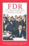 FDR The First Hundred Days, Anthony J. Badger, 0809015609