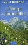 Temps des Hirondelles (le) par Michel