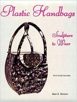 Book Plastic Handbags: Sculpture to Wear by Kate E. Dooner (1993-02-02)