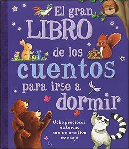 ab0c5debe El gran libro de los cuentos para irse a dormir  8 preciosas historias con  un emotivo mensaje Cuentos y ficción  Amazon.es  María Jesús García González   ...