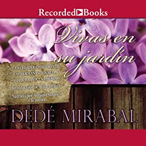 Vivas en su jardin [Alive in Their Garden] Audiobook