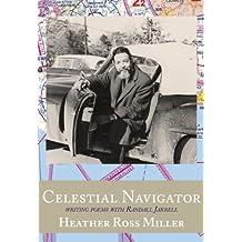 Celestial Navigator: Writing Poems with Randall Jarrell