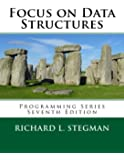 Focus on Data Structures: Programming Series Seventh Edition
